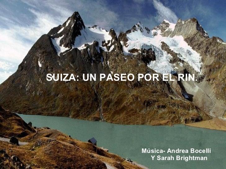 SUIZA: UN PASEO POR EL RIN. Música- Andrea Bocelli Y Sarah Brightman
