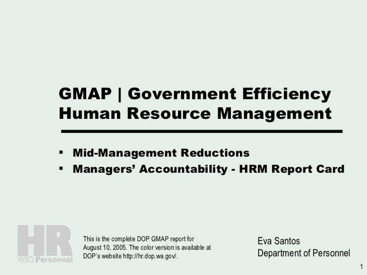 GMAP | Government Efficiency Human Resource Management <ul><li>Mid-Management Reductions </li></ul><ul><li>Managers' Accou...