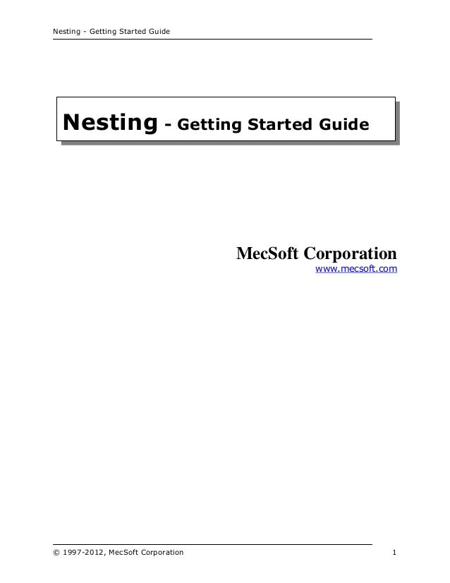Nesting - Getting Started Guide  Nesting - Getting Started Guide  MecSoft Corporation www.mecsoft.com  © 1997-2012, MecSof...
