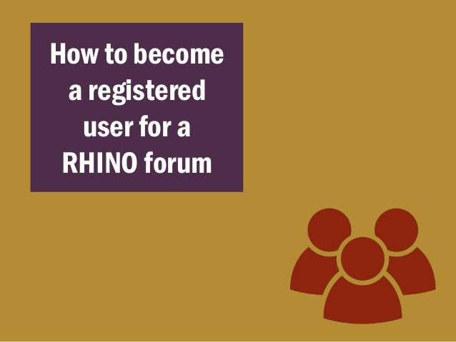 How to Participate in RHINO Forums Slide 2