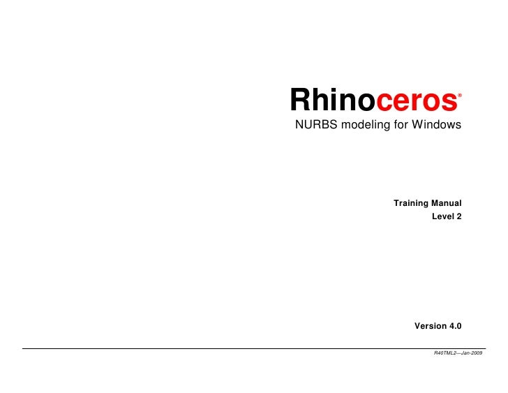 Rhinoceros                      ®     NURBS modeling for Windows                    Training Manual                       ...