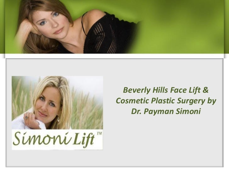 Beverly Hills Face Lift &Cosmetic Plastic Surgery by    Dr. Payman Simoni