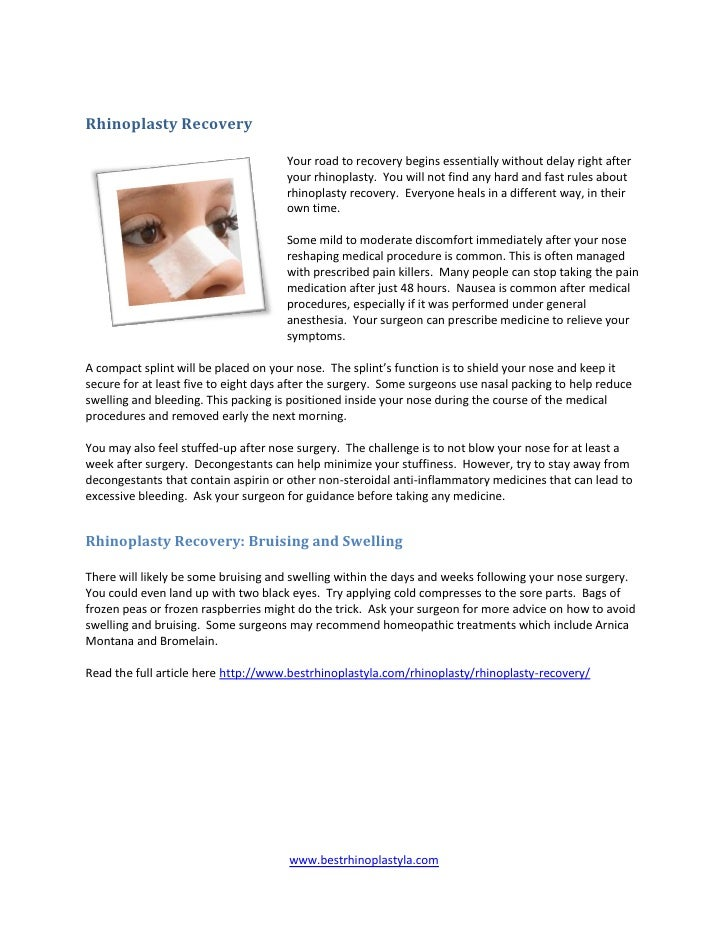 Rhinoplasty Recovery                                      Your road to recovery begins essentially without delay right aft...