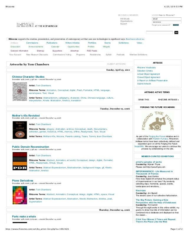 4/25/10 9:53 PMRhizome Page 1 of 2http://www.rhizome.com/art/by_artist-list.php?u=1002426 LOGIN New to Rhizome? Forgot you...