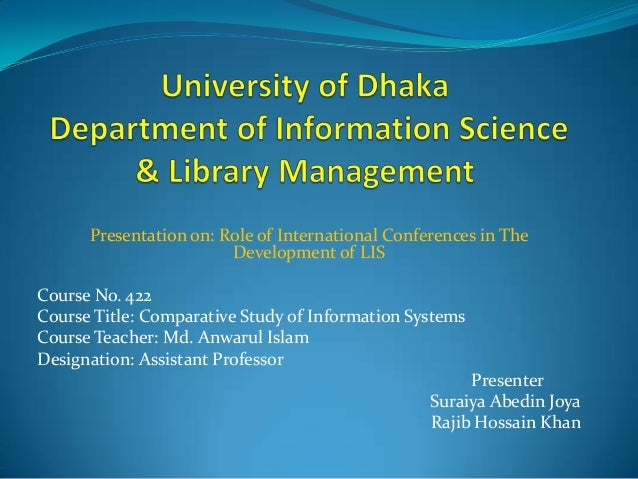 Presentation on: Role of International Conferences in The                        Development of LISCourse No. 422Course Ti...