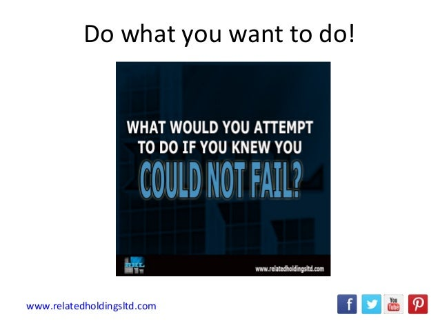 Do what you want to do! www.relatedholdingsltd.com