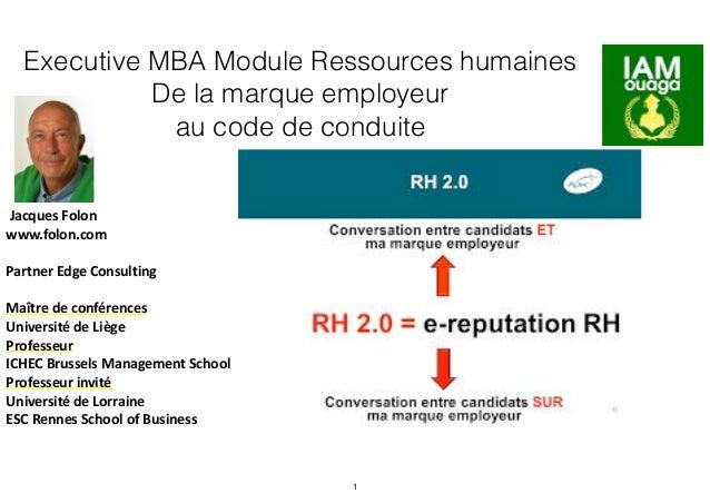 Executive MBA Module Ressources humaines De la marque employeur au code de conduite   Jacques  Folon   www.folon.com...