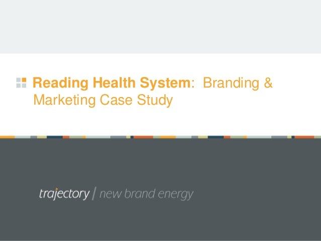 Reading Health System: Branding &Marketing Case Study