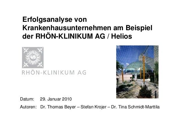 Datum: 29. Januar 2010 Autoren: Dr. Thomas Beyer – Stefan Krojer – Dr. Tina Schmidt-Marttila Erfolgsanalyse von Krankenhau...