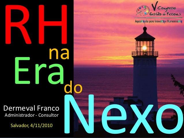 na Erado Dermeval Franco Salvador, 4/11/2010 Administrador - Consultor