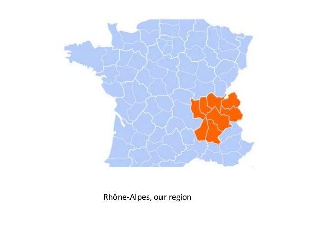Rhône-Alpes, our region