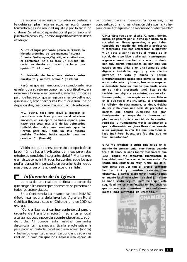Voces Recobradas12 Integración y oposición de los discursos Comparten la valoración positiva del peronismo. El peronismo p...