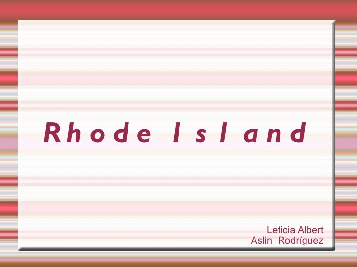 Rhode Island Leticia Albert Aslin  Rodríguez