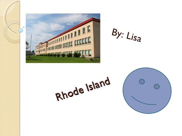 Rhode Island By: Lisa