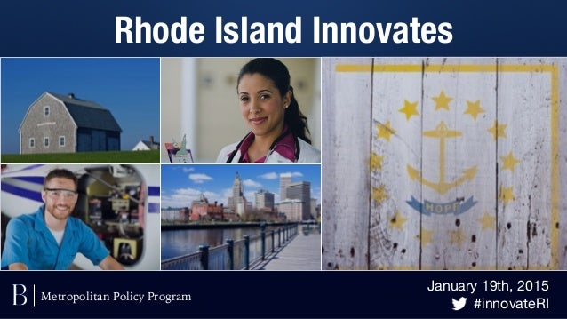 January 19th, 2015  #innovateRI Rhode Island Innovates Metropolitan Policy Program