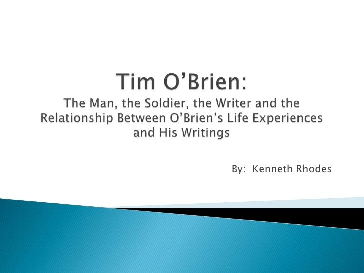 Tim O'Brien:The Man, the Soldier, the Writer and the Relationship Between O'Brien's Life Experiences and His Writings<br /...