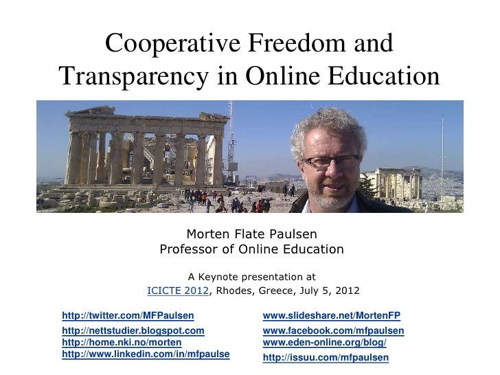 Cooperative Freedom andTransparency in Online Education                        Morten Flate Paulsen                    Pro...