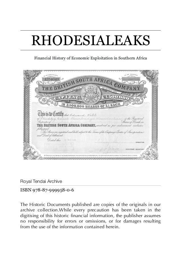 RHODESIALEAKS Financial History of Economic Exploitation in Southern Africa Royal Tendai Archive ISBN 978-87-999958-0-6 Th...