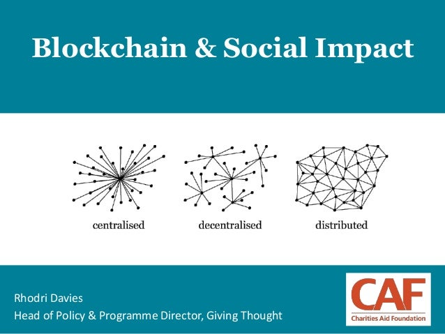 1 Blockchain & Social Impact Rhodri Davies Head of Policy & Programme Director, Giving Thought