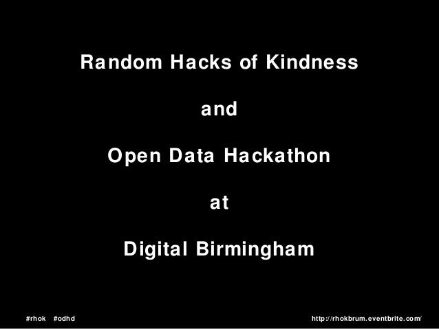 #rhok #odhd http://rhokbrum.eventbrite.com/ Random Hacks of Kindness and Open Data Hackathon at Digital Birmingham