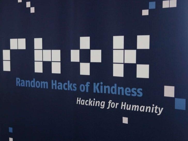 #RHoK         @randomhacksGet your very own copy of this presentation: http://goo.gl/PcT8k