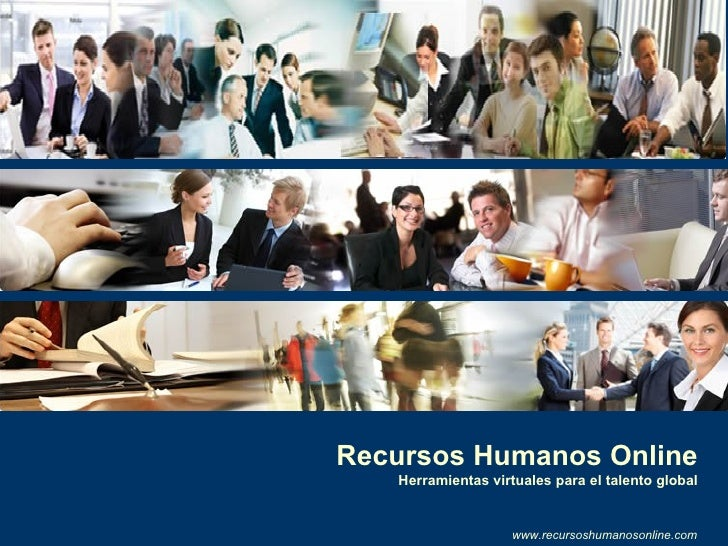 Recursos Humanos Online Herramientas virtuales para el talento global www.recursoshumanosonline.com