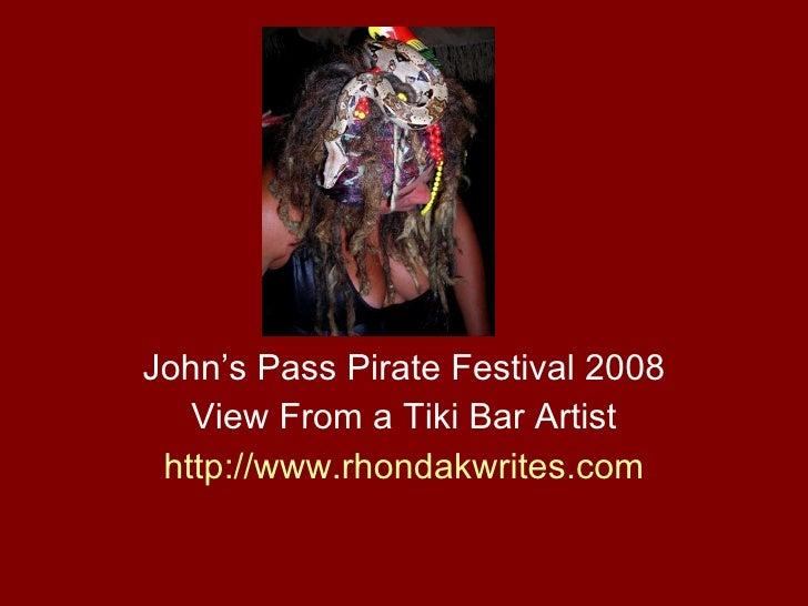 John's Pass Pirate Festival 2008 View From a Tiki Bar Artist http:// www.rhondakwrites.com
