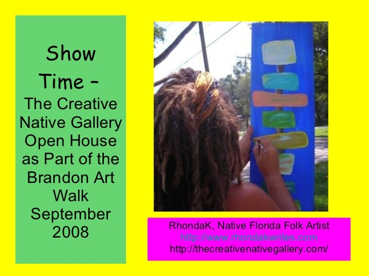 Show Time –   The Creative Native Gallery Open House as Part of the Brandon Art Walk September 2008 RhondaK, Native Florid...