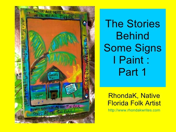 The Stories Behind Some Signs I Paint :  Part 1 RhondaK, Native Florida Folk Artist http:// www.rhondakwrites.com