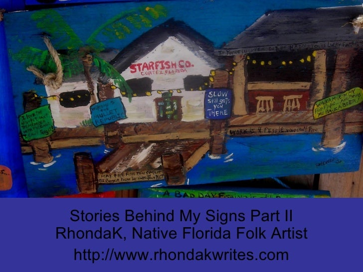 Stories Behind My Signs Part II RhondaK, Native Florida Folk Artist http://www.rhondakwrites.com