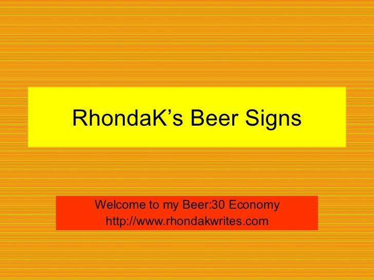RhondaK's Beer Signs Welcome to my Beer:30 Economy http://www.rhondakwrites.com