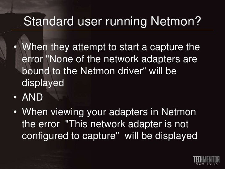 None of the network adapters are bound to the Netmon ...