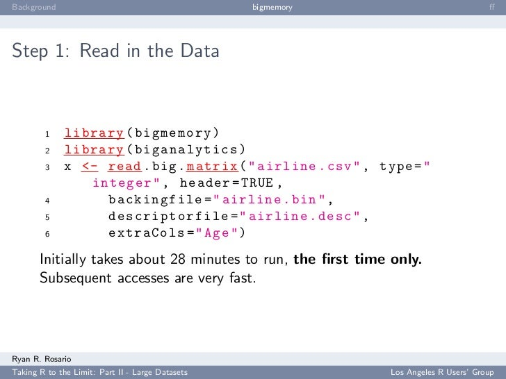 Background                                        bigmemory                            ff     Step 1: Read in the Data     ...