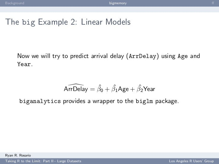 Background                                         bigmemory                                   ff     The big Example 2: Li...