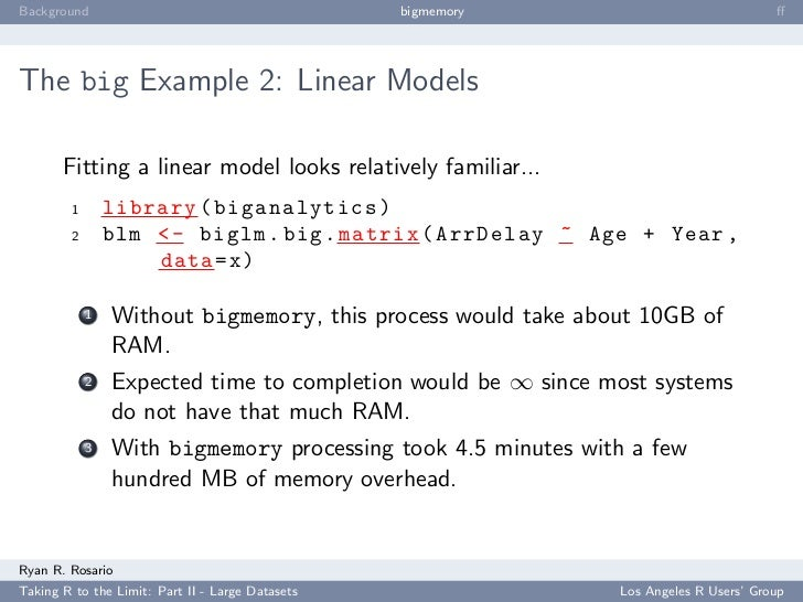 Background                                        bigmemory                           ff     The big Example 2: Linear Mode...