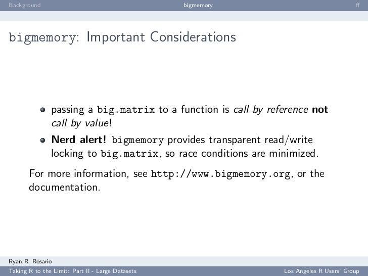 Background                                        bigmemory                             ff     bigmemory: Important Conside...