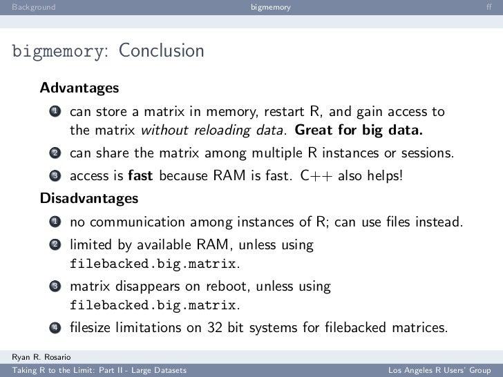 Background                                        bigmemory                               ff     bigmemory: Conclusion     ...