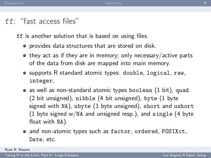 """Background                                        bigmemory                                ff     ff: """"fast access files""""   ..."""
