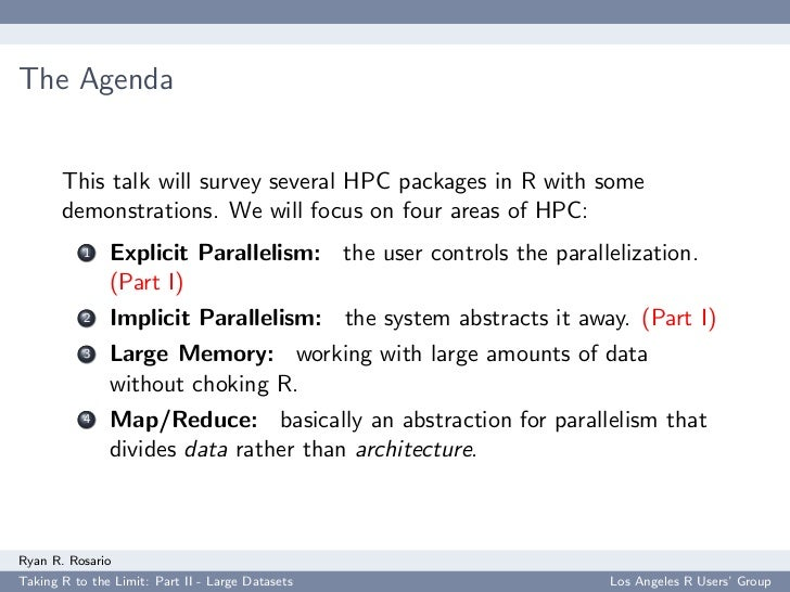 The Agenda          This talk will survey several HPC packages in R with some        demonstrations. We will focus on four...