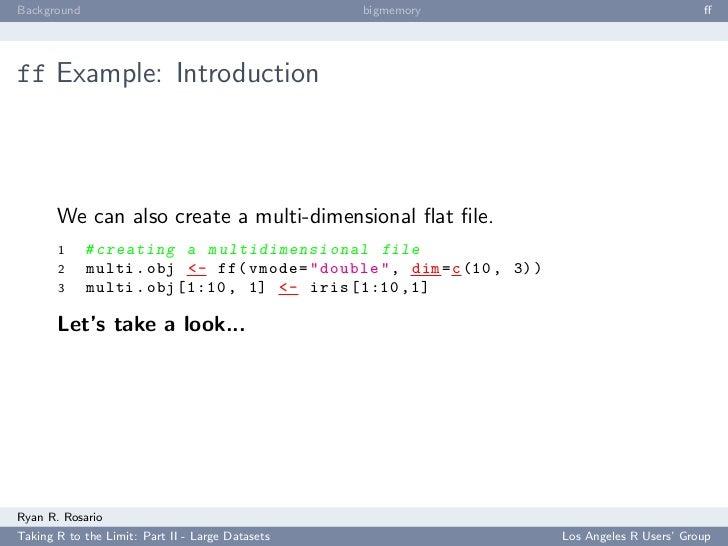Background                                        bigmemory                                        ff     ff Example: Intro...