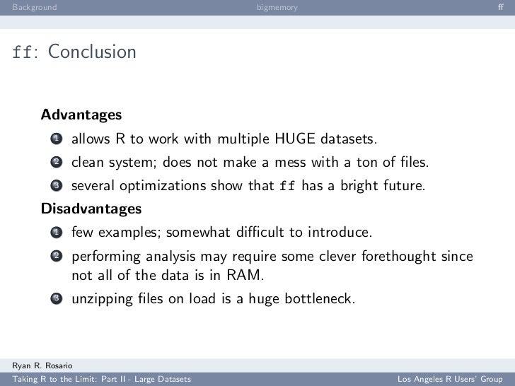 Background                                        bigmemory                              ff     ff: Conclusion          Adv...
