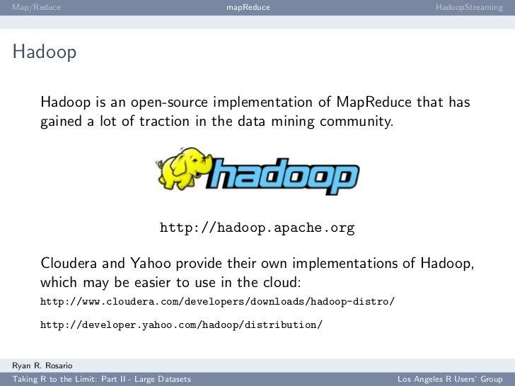 Map/Reduce                                        mapReduce                   HadoopStreaming     Hadoop         Hadoop is...