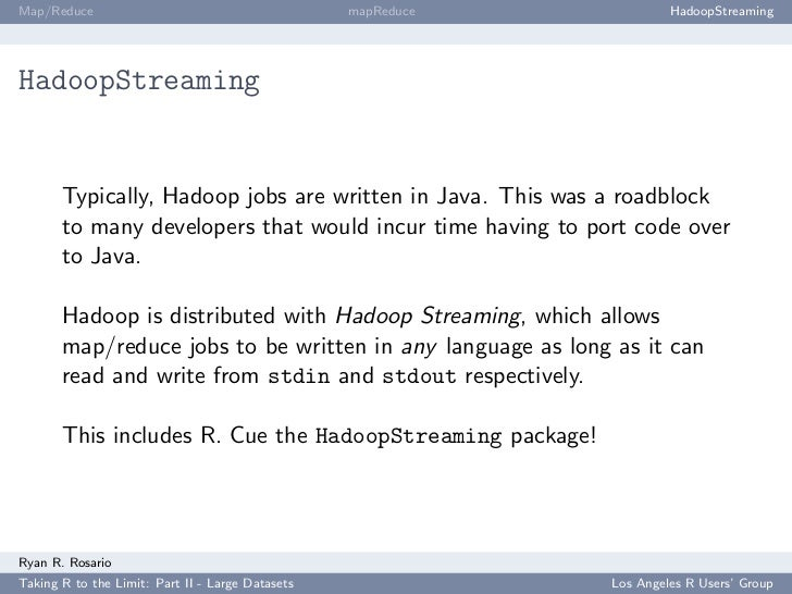 Map/Reduce                                        mapReduce            HadoopStreaming     HadoopStreaming          Typica...