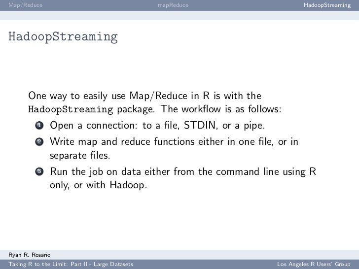 Map/Reduce                                        mapReduce               HadoopStreaming     HadoopStreaming           On...