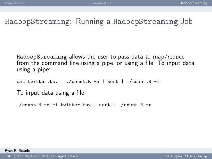 Map/Reduce                                        mapReduce            HadoopStreaming     HadoopStreaming: Running a Hado...