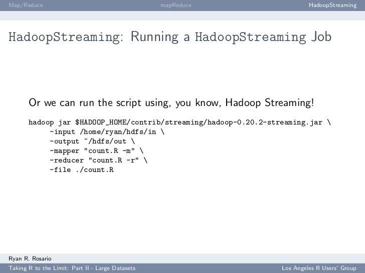 Map/Reduce                                        mapReduce                HadoopStreaming     HadoopStreaming: Running a ...