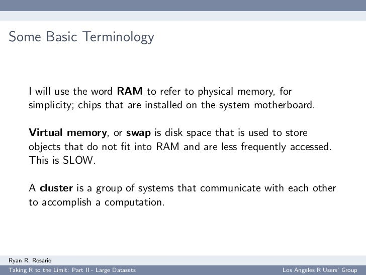 Some Basic Terminology          I will use the word RAM to refer to physical memory, for        simplicity; chips that are...