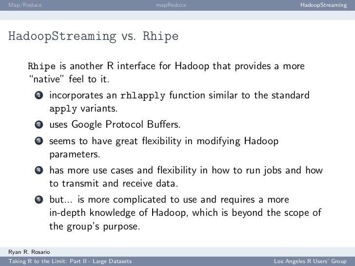 Map/Reduce                                        mapReduce              HadoopStreaming     HadoopStreaming vs. Rhipe    ...