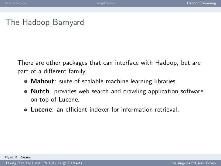 Map/Reduce                                        mapReduce               HadoopStreaming     The Hadoop Barnyard         ...