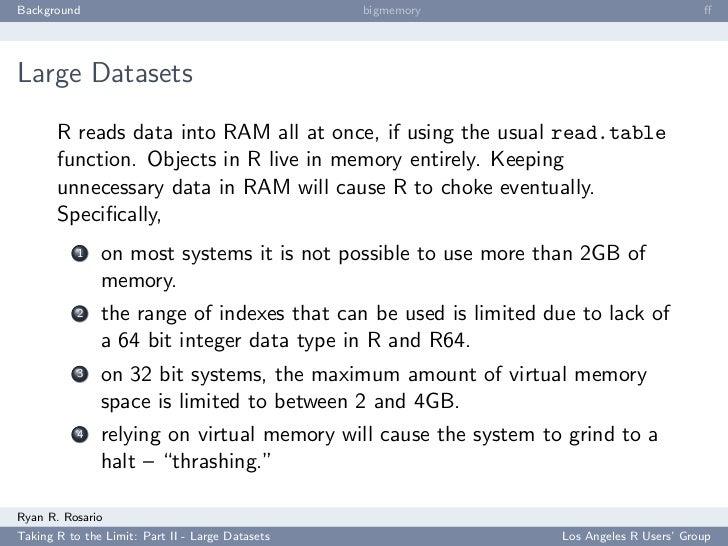 Background                                        bigmemory                               ff     Large Datasets         R r...